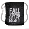 FALL SEVEN TIMES - GET UP EIGHT!